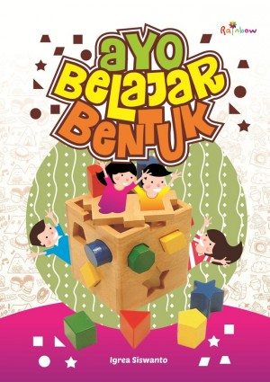 AYO BELAJAR BENTUK by Igrea Siswanto from Andi publisher in Children category