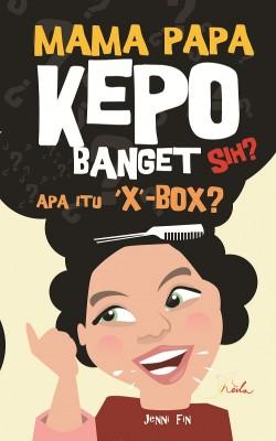 Mama Papa Kepo Banget Sih Apa Itu ` X `- BOX