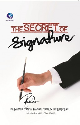 The Secret of Signature, Dahsyatnya Tanda Tangan Dibalik Kesuksesan