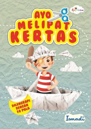 Ayo Melipat Kertas, Dilengkapi Dengan 10 Pola by Ismadi, Drs. from  in  category