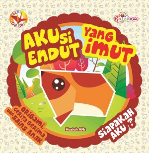 Seri ORIMA Aku Si Endut yang Imut, Siapakah Aku by Haziah Ans from Andi publisher in Children category
