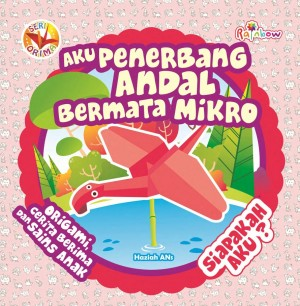 Seri ORIMA Aku Penerbang Andal Bermata Mikro, Siapakah Aku by Haziah Ans from Andi publisher in Children category