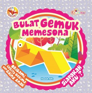 Seri ORIMA Bulat Gemuk Memesona, Siapakah Aku by Haziah Ans from Andi publisher in Children category