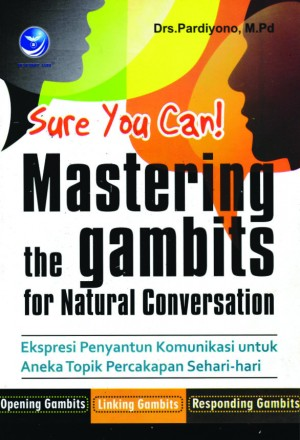Sure You Can! Mastering the Gambits for Natural Conversation