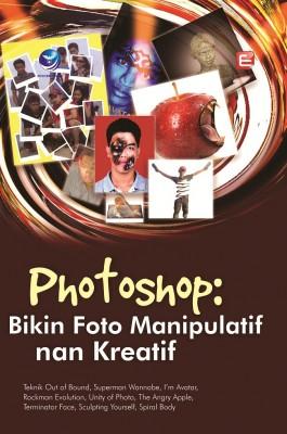 Photoshop Bikin Foto Manipulatif Nan Kreatif
