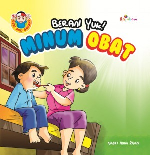 Seri AKu Brani Berani Yuk! Minum Obat by Nasri Alam from Andi publisher in Children category