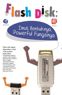 Flash Disk : Imut Bentuknya Powerful Fungsinya by Elcom from  in  category