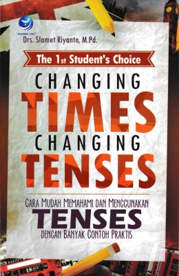 The 1st Student`s Choice Changing Times Changing Tenses