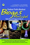 Panduan Praktis Membuat Biogas Portabel Skala Rumah Tangga dan Industri by Dr. Ir. Hardoyo M. Eng - Ir. M. C. Tri Atmodjo M. Si - Ir. Dadang Rosadi, M. Eng - M. Sigit Cahyono from  in  category