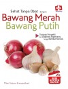 Seri Apotek Dapur Sehat Tanpa Obat Dengan Bawang Merah Bawang Putih by Dian Sukma Kuswardhani from  in  category