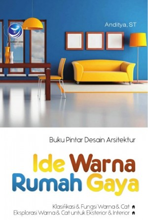 Buku Pintar Desain Arsitektur - Ide Warna Rumah Gaya by Anditya, S.T. from  in  category