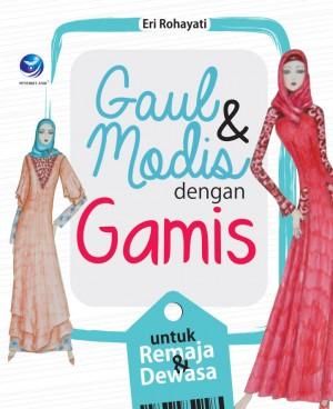 Gaul dan Modis dengan Gamis untuk Remaja dan Dewasa