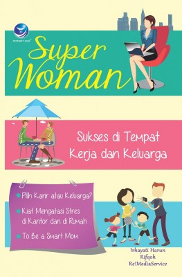 Super Woman by Irhayati Harun P, Rifqoh S.Psi & Re!MediaService from  in  category
