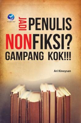 Jadi Penulis NonFiksi  Gampang Kok by Ari Kinoysan from Andi publisher in Motivation category