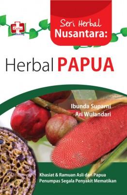 Seri Herbal Nusantara Herbal Papua by Ibunda Suparni Dan Ari Wulandari from Andi publisher in Family & Health category