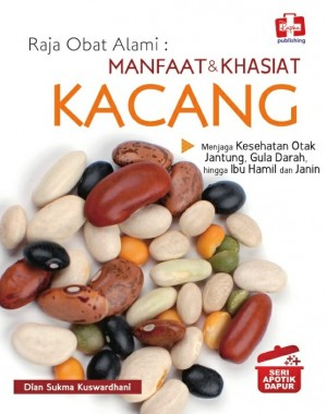 RAJA OBAT ALAMI : Manfaat dan Khasiat Kacang by Dian Sukma Kuswardhani from Andi publisher in Family & Health category