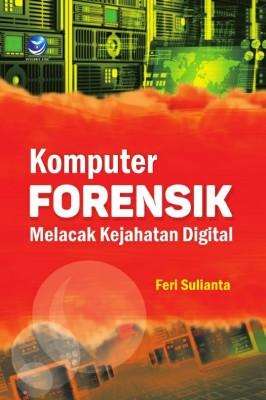 KOMPUTER FORENSIK by Feri Sulianta from  in  category