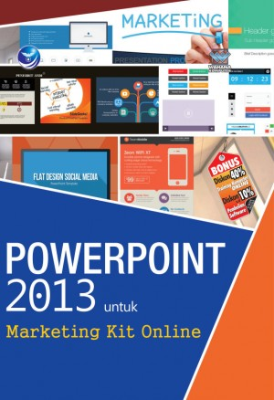 PowerPoint 2013 Untuk Marketing Kit Online by Wahana Komputer from Andi publisher in Engineering & IT category