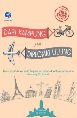 Dari Kampung Jadi Diplomat