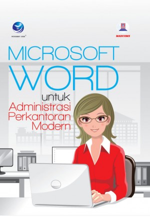 Microsoft Word Untuk Administrasi Perkantoran Modern by Madcoms from  in  category
