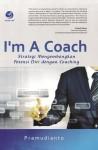 I'm A Coach, Strategi Mengembangkan Potensi Diri Dengan Coaching by Pramudianto from  in  category