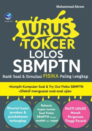 Jurus Tokcer Lolos SBMPTN, Bank Soal & Simulasi Fisika Paling Lengkap by Muhamad Akrom from Andi publisher in Science category