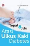 Tepat dan Jitu Atasi Ulkus by Dr. dr. A. Yuda Handaya SpB.KBD from  in  category