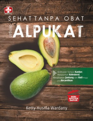 Seri Apotek Dapur Sehat Tanpa Obat Dengan Alpukat by Ketty Husnia Wardany from Andi publisher in Family & Health category