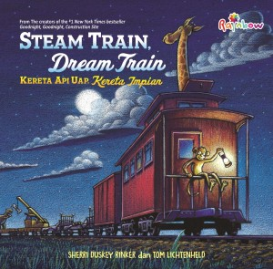 Steam Train, Dream Train by Sherri Duskey Rinker Dan Tom Lichtenheld from  in  category