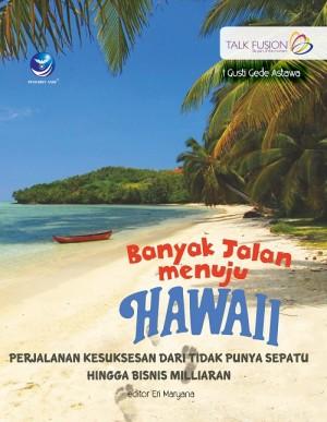 Banyak Jalan Menuju Hawai by I Gusti Gede Astawa from  in  category