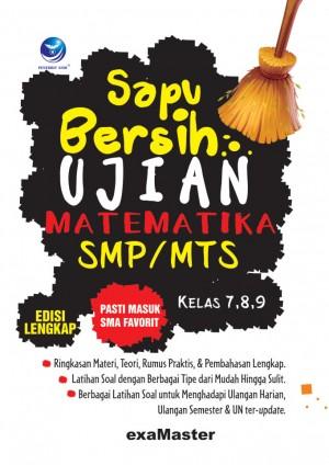 Sapu Bersih Ujian Matematika SMP MTS, Pasti Masuk SMA Favorit Kelas 7,8,9 Edisi Lengkap by Examaster from Andi publisher in School Exercise category
