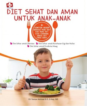 DIET SEHAT DAN AMAN UNTUK ANAK-ANAK by Eri Yanuar Akhmad B.S., S.Kep,Ns. from Andi publisher in Lifestyle category