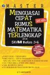 Master Menguasai Cepat Rumus Matematika Terlengkap Untuk SDMI Kelas 3-6 by U.T. Haryanto from  in  category