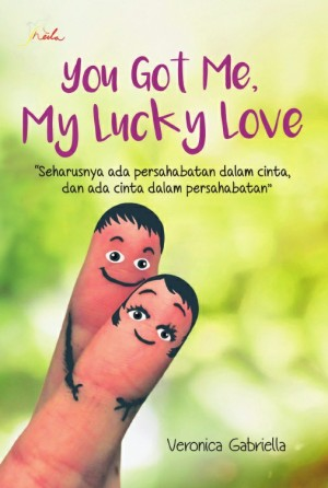 You Got Me, My Lucky Love by Veronica Gabriella from Andi publisher in General Novel category
