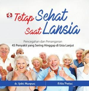 Tetap Sehat Saat Lansia by Erlita Pratiwi & dr.Yekti Mumpuni from Andi publisher in Family & Health category