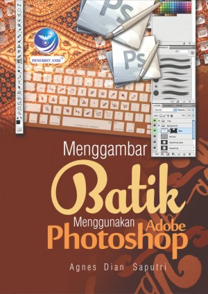 Menggambar Batik Menggunakan Adobe Photoshop by Agnes Dian Saputri from Andi publisher in Engineering & IT category