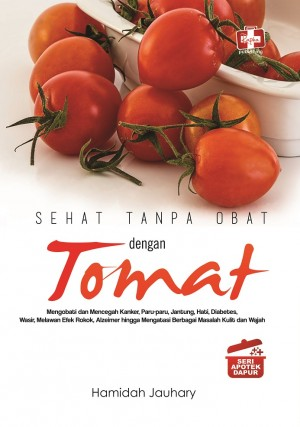 Sehat Tanpa Obat dengan Tomat by Hamidah Jauhary from  in  category