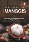 SEHAT TANPA OBAT DENGAN MANGGIS by Ibunda Suparni Dan Ari Wulandari from  in  category