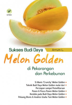 Sukses Budi Daya Melon Golden Di Pekarangan Dan Perkebunan by Arrum L from Andi publisher in Business & Management category