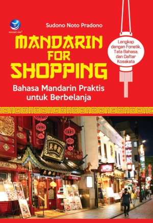 Mandarin For Shopping, Bahasa Mandarin Praktis Untuk Berbelanja by Sudono Noto Pradono from  in  category