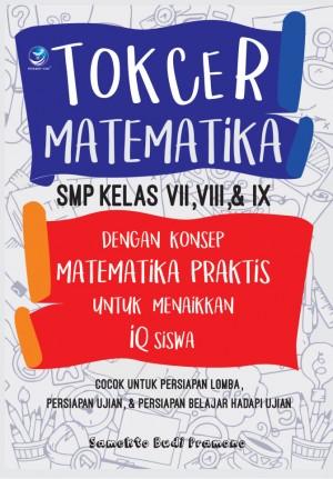 Tokcer Matematika SMP Kelas VII,VIII, & IX Dengan Konsep Matematika Praktis by Samekto Budi Pramono from Andi publisher in School Exercise category