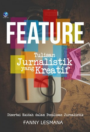 Feature Tulisan Jurnalistik Yang Kreatif by Fanny Lesmana from  in  category