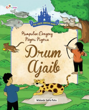 Seri Cerita Dongeng Negeri Nigeria - Drum Ajaib by Winkanda Satria Putra from Andi publisher in Children category