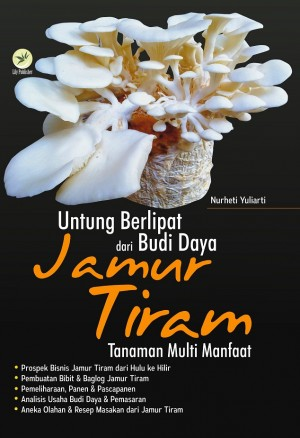 Untung Berlipat Dari Budi Daya Jamur Tiram by Nurheti Yuliarti from Andi publisher in Business & Management category