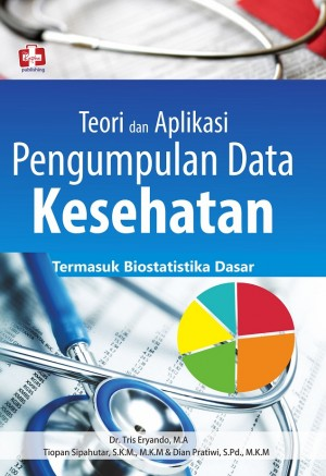 Teori dan Aplikasi Pengumpulan Data by Tris Eryando, Tiopan Sipahutar, Dan Dian Pratiwi from  in  category