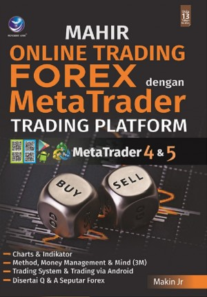 MAHIR ONLINE TRADING FOREX DENGAN METATRADER TRADING PLATFORM by Makin Jr from  in  category