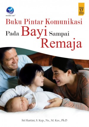Buku Pintar Komunikasi pada Bayi Sampai Remaja by Sri Hartini from  in  category