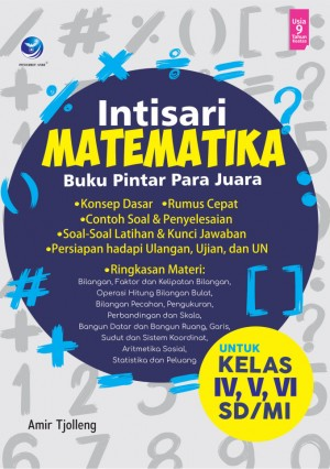 Intisari Matematika, Buku Pintar Para Juara, Untuk Kelas IV,V,VI SDMI by Amir Tjolleng from Andi publisher in School Exercise category