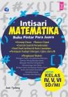 Intisari Matematika, Buku Pintar Para Juara, Untuk Kelas IV,V,VI SDMI