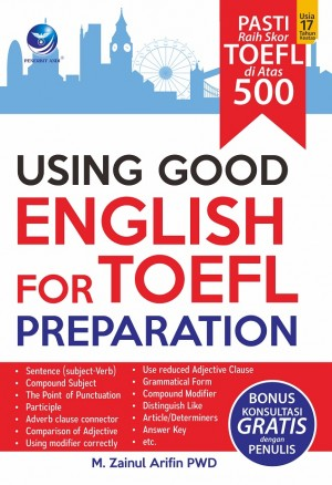 Using Good English for TOEFL Preparation by M. Zainul Arifin PWD from  in  category